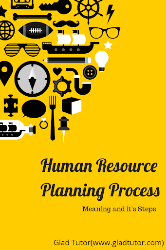 Human Resource Planning Process, Meaning and its steps