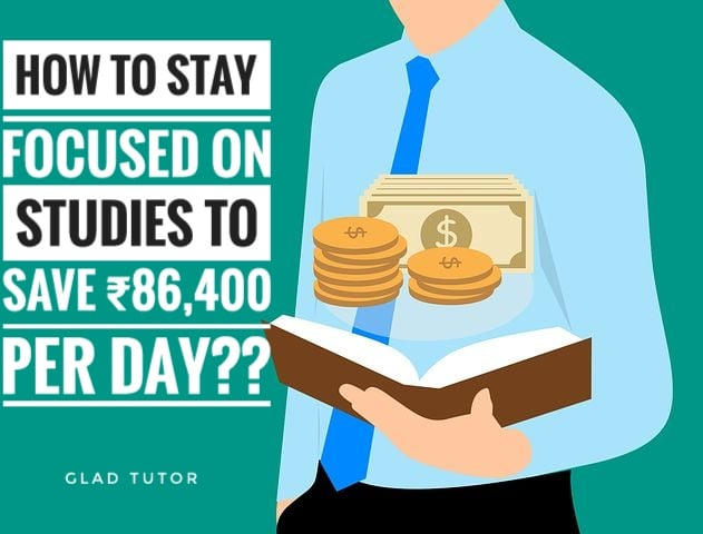 How to Stay Focused on Studies to save ₹86,400 per day